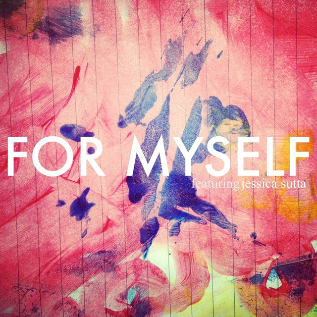 For Myself (feat. Jessica Sutta)