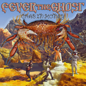 Crab in Honey - Fever the Ghost