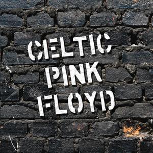 Celtic Pink Floyd - Pink Floyd