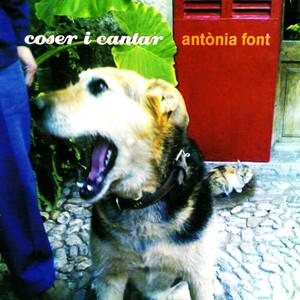Coser I Cantar - Antònia Font