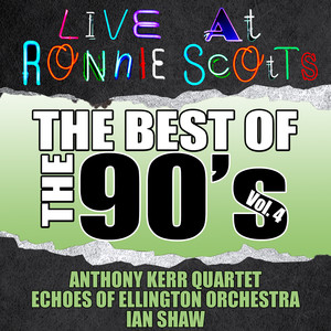 Live At Ronnie Scott's: The Best of the 90's Vol. 4 album