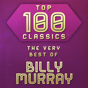 Top 100 Classics - The Very Best of Billy Murray album