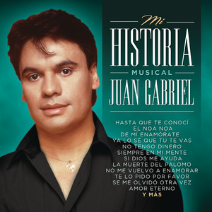 Mi Historia Musical - Juan Gabriel - Juan Gabriel