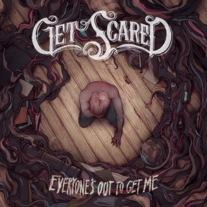 Everyone's Out To Get Me - Get Scared