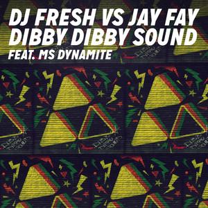 Dibby Dibby Sound (DJ Fresh vs. Jay Fay)