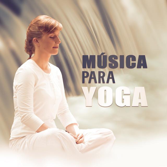 Música para Yoga - Práctica del Yoga 6eae9f7b13e5