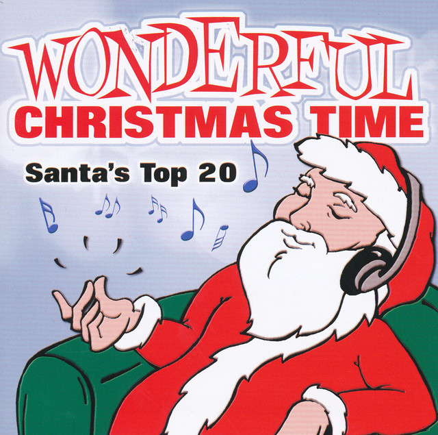 wonderful christmas time santas top 20 by murdo mcrae on spotify - Wonderful Christmas Time