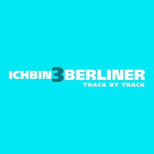 Ich bin 3 Berliner (Track by Track Commentary)