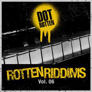 Rotten Riddims Volume 6