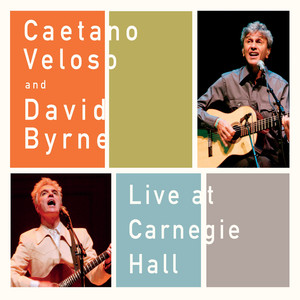 Caetano Veloso Live At Carnegie Hall With David Byrne album