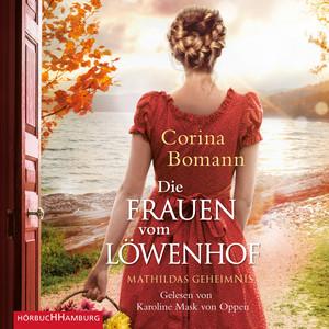 Die Frauen vom Löwenhof - Mathildas Geheimnis Hörbuch kostenlos