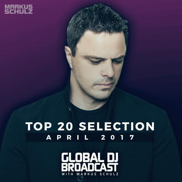 Global DJ Broadcast - Top 20 April 2017