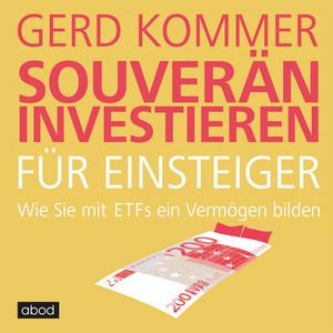 Souverän investieren für Einsteiger (Wie Sie mit ETFs ein Vermögen bilden) Audiobook