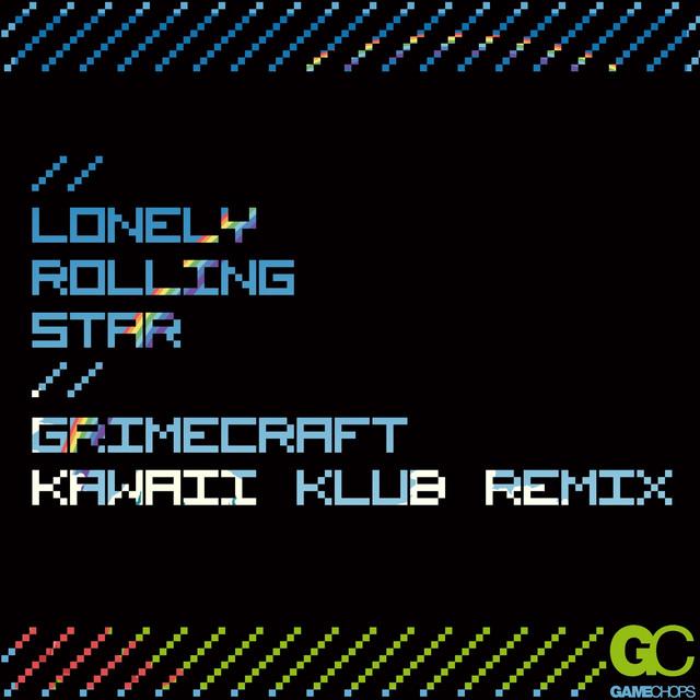 Lonely Rolling Star ( Grimecraft Remix )