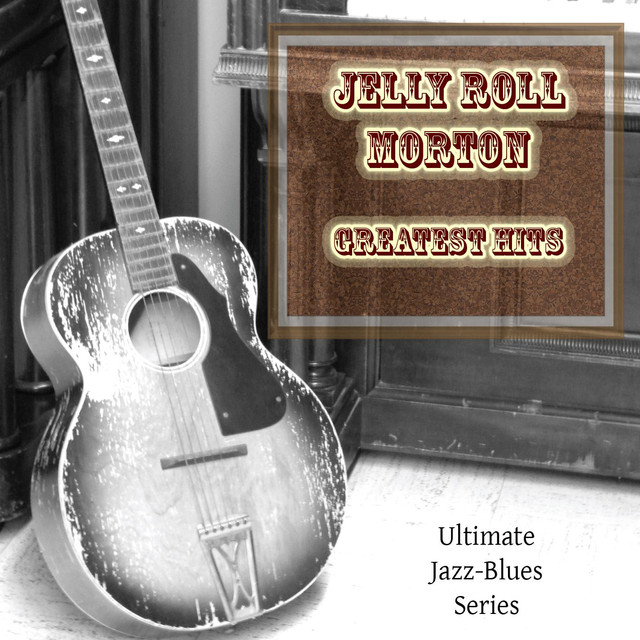Jelly Roll Morton Greatest Hits
