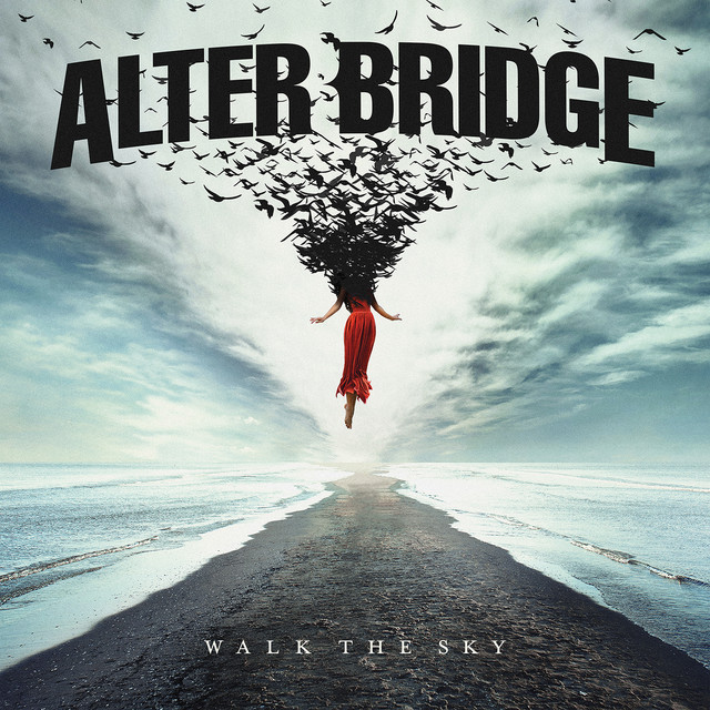 Album cover for Walk The Sky by Alter Bridge