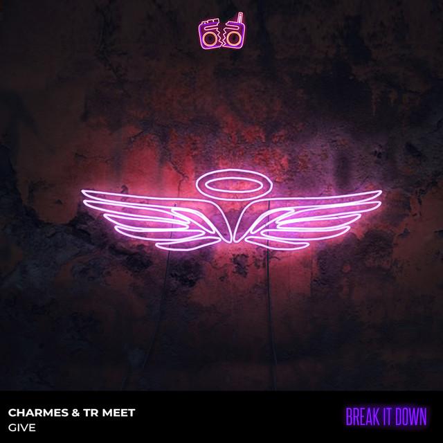 Charmes & Tr-Meet - Give