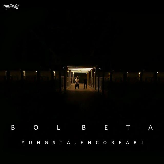 Yungsta & Encore ABJ Bol Beta