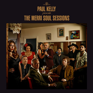 Paul Kelly Presents - The Merri Soul Sessions