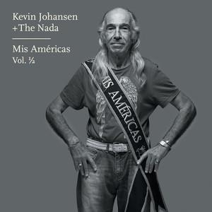 Kevin Johansen + The Nada: Mis Américas, Vol. 1/2 - Kevin Johansen
