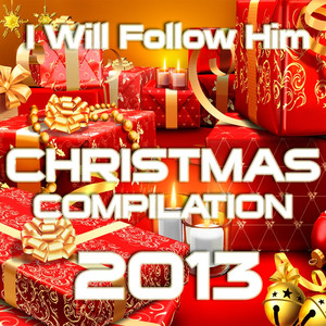 I Will Follow Him (Christmas Compilation 2013) album