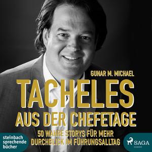 Tacheles aus der Chefetage: 50 wahre Storys für mehr Durchblick im Führungsalltag (Ungekürzt) Audiobook
