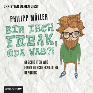 Bin isch Freak, oda was?! - Geschichten aus einer durchgeknallten Republik Audiobook