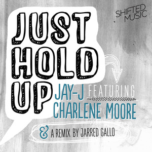 Just Hold Up album