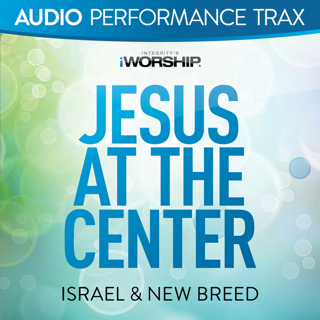 Jesus At the Center (Audio Performance Trax)