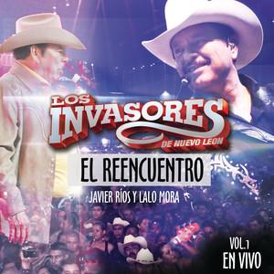 Los Invasores de Nuevo León (Javier Ríos y Lalo Mora) El Reencuentro En Vivo Vol. 1 album