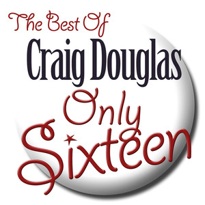 Only Sixteen - The Best of Craig Douglas album