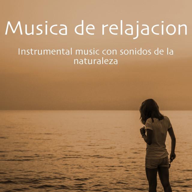 Musica de relajacion – Instrumental music con sonidos de la naturaleza