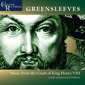 Greensleeves - Music From the Court of King Henry VIII - Henry VIII