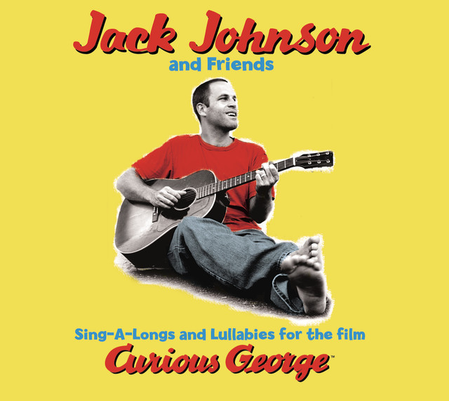 Jack Johnson and Friends Sing-A-Longs & Lullabies For The Film Curious George album cover