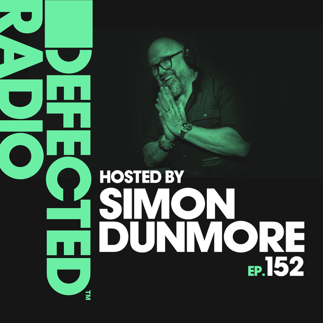 Album cover for Defected Radio Episode 152 (hosted by Simon Dunmore) by Defected Radio