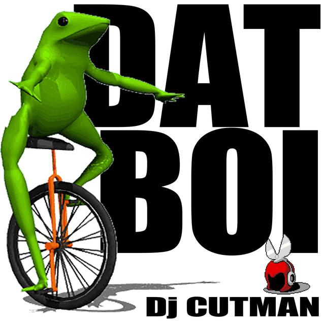 Dat Boi (O Shit Waddup!)
