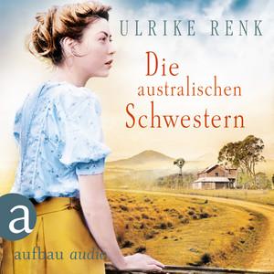 Die australischen Schwestern - Die Australien Saga, Band 2 (Ungekürzt) Audiobook
