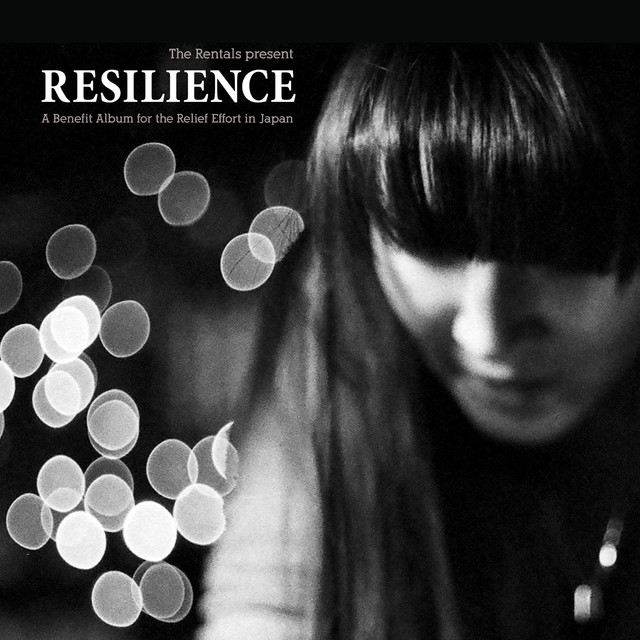 The Rentals Present: Resilience (A Benefit Album for the Relief Effort In Japan)