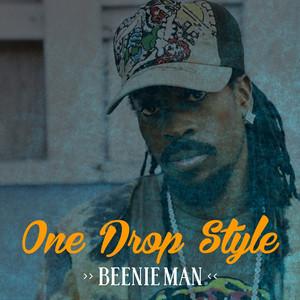 Beenie Man One Drop Style
