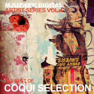Mjuzieek Artist Series, Vol.4: The Best Of Coqui Selection -
