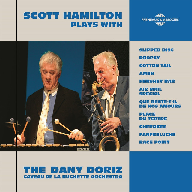 Scott Hamilton Plays with the Dany Doriz Caveau de la Huchette Orchestra