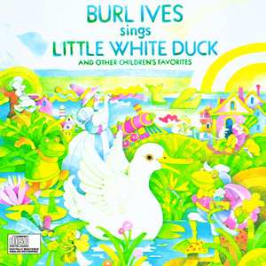 Burl Ives Sings Little White Duck and Other Children's Favorites album