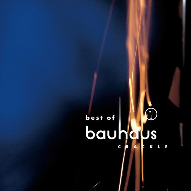 Crackle - Best of Bauhaus