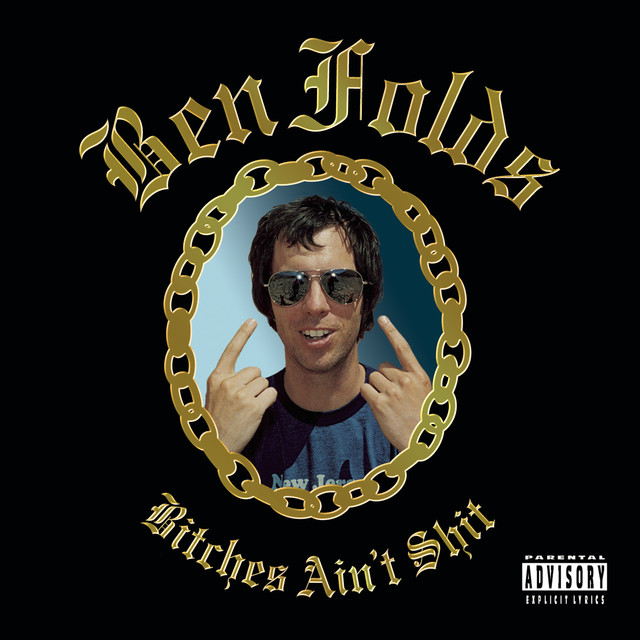 Bitches Aint Shit Ep Version By Ben Folds