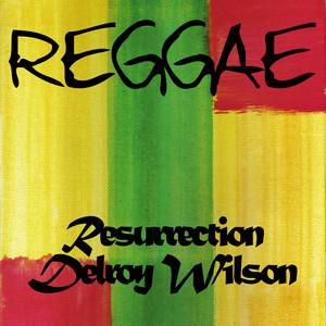 Reggae Resurrection Delroy Wilson album