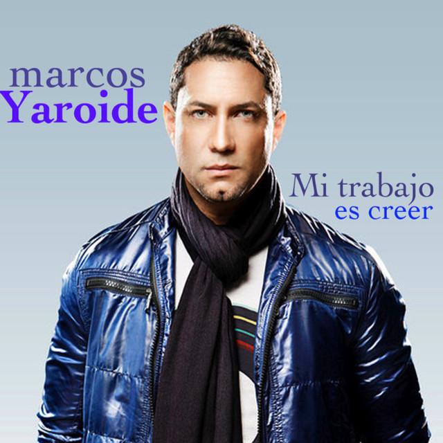 Mi Trabajo Es Creer-Single by Marcos Yaroide on Spotify