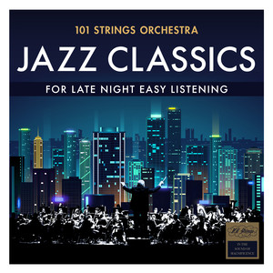 Jazz Classics - For Late Night Easy Listening