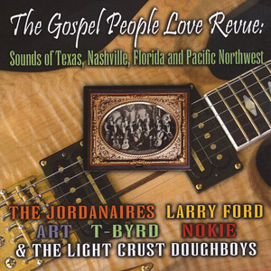 The Gospel People Love Revue: Sounds Of Texas, Nashville, Florida And The Pacific Northwest album