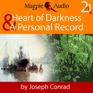Heart of Darkness and A Personal Record (Unabridged)