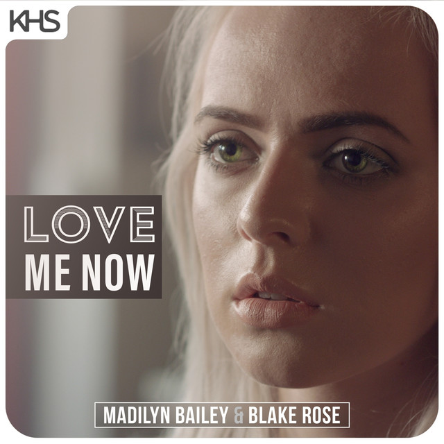 Love Me Now (feat. Madilyn Bailey)